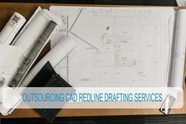 OUTSOURCING CAD REDLINE DRAFTING SERVICES