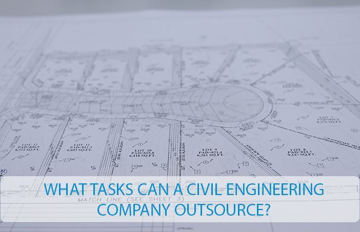 WHAT TASKS CAN A CIVIL ENGINEERING COMPANY OUTSOURCE