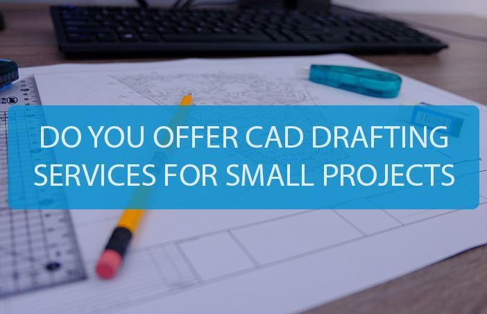 cad drafting services for small projects