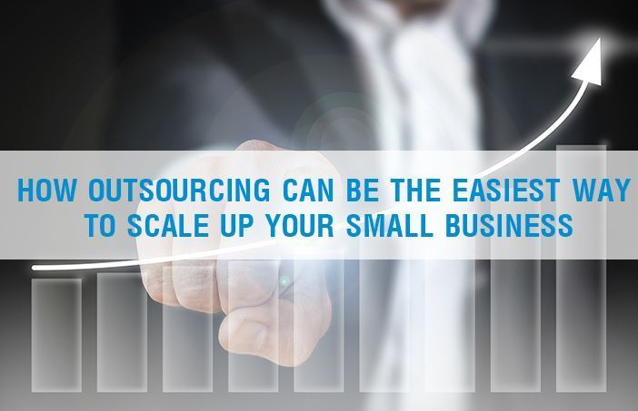 how outsourcing can be the easiest way to scale up your small business