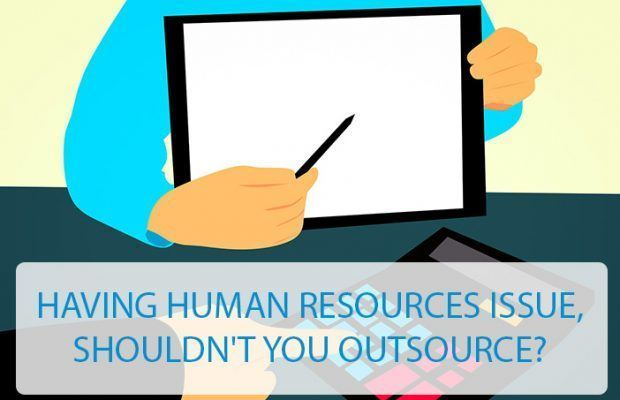 having human resources issue, shouldn't you outsource?